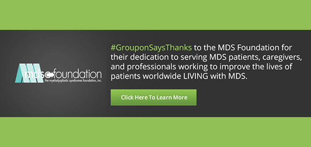 Groupon Thanks the MDS Foundation