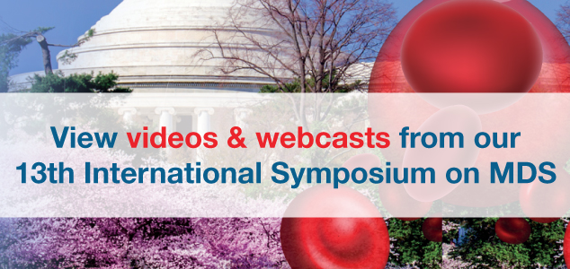 View videos & webcasts from our 13th International Symposium on MDS