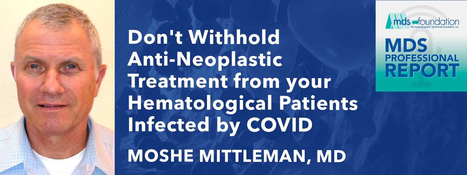 Don't Withhold Anti-Neoplastic Treatment from your Hematological Patients Infected by COVID